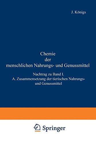 Chemie der menschlichen Nahrungs- und Genussmittel: Nachtrag zu Band I. A. Zusammensetzung der tierischen Nahrungs- und Genussmittel (German Edition)
