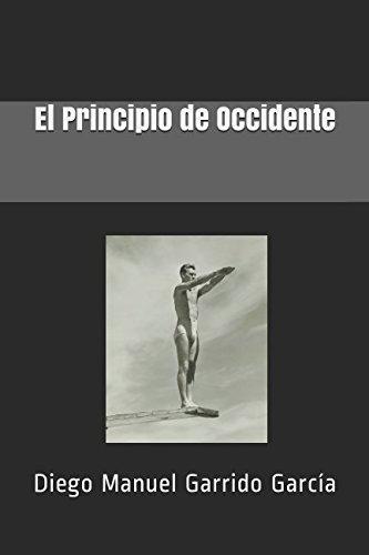 El Principio de Occidente (Spanish Edition)