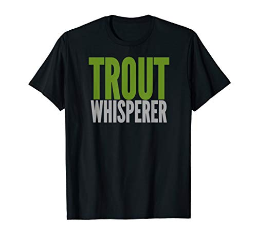 Fly Fishing Gifts TROUT WHISPERER Shirt Flies Line Net Tee