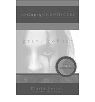 [ Grave Robber: The Gypsy Chronicles [ GRAVE ROBBER: THE GYPSY CHRONICLES BY Farina, Maria ( Author ) Mar-01-2007[ GRAVE ROBBER: THE GYPSY CHRONICLES [ GRAVE ROBBER: THE GYPSY CHRONICLES BY FARINA, MARIA ( AUTHOR ) MAR-01-2007 ] By Farina, Maria ( Author )Mar-01-2007