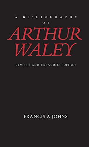 A Bibliography of Arthur Waley: Revised and Expanded Edition