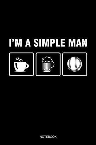 I'm A Simple Man Notebook: Blank Lined Journal 6x9 - Petanque Bocce French Boules Game Boccia Player