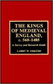 The Kings of Medieval England, C.560-1485: A Survey and Research Guide (Magill Bibliographies)
