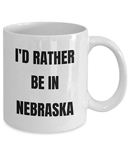 (Nebraska Mug Id Rather Be In Nebraska Coffee Cup Nebraska Gag Gifts Idea Nebraska Gift Basket For Men Or Women)