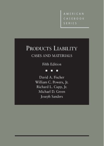 Product Liability Case - Products Liability, Cases and Materials, 5th (American Casebook Series)