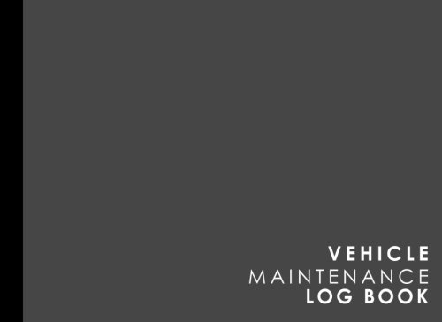 """Read Online Vehicle Maintenance Log: Repairs And Maintenance Record Book for Cars, Trucks, Motorcycles and Other Vehicles with Parts List and Mileage Log, Grey ... x 6"""" (Vehicle Maintenance Logs) (Volume 42) PDF"""