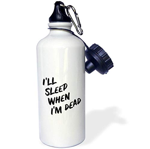 3dRose Stamp City - Typography - Ill Sleep When Im Dead. Bold Black Lettering on White Background. - 21 oz Sports Water Bottle (wb_323382_1)