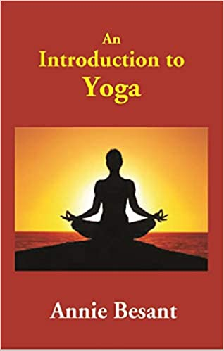 An Introduction to Yoga: Annie Besant: 9788121218818: Amazon ...
