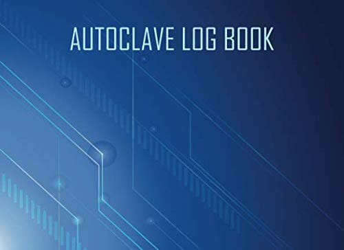 Autoclave log book: Sterilization operator notebook: Handy sterilizing logbook sheets for keeping your records organized and up to date: Blue cover