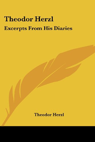 Theodor Herzl: Excerpts from His Diaries