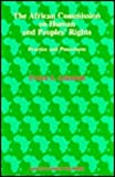The African Commission on Human and Peoples' Rights : Practices and Procedures, Ankumah, Evelyn A., 9041101306