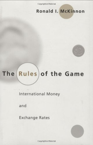 The Rules of the Game: International Money and Exchange Rates