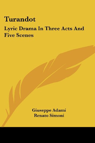 Turandot: Lyric Drama In Three Acts And Five Scenes