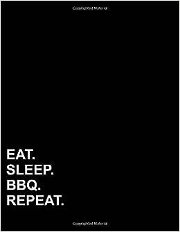 eat sleep bbq repeat six column ledger accounting paper