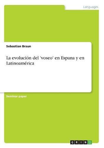 La evolución del voseo en Espana y en Latinoamérica: Amazon.es: Sebastian Braun: Libros