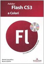 Adobe Flash CS3 a colori. Con CD-ROM