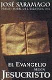 El Evangelio Segun Jesucristo (The Gospel According to Jesus Christ) (Punto De Lectura, 8/3) (Spanish Edition)