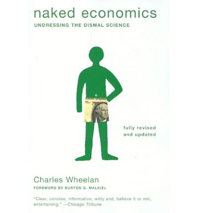 Naked Economics: Undressing the Dismal Science (Chinese Edition)