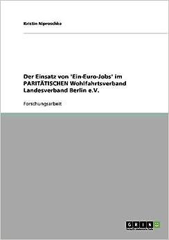 Der Einsatz von 'Ein-Euro-Jobs' im PARITÄTISCHEN Wohlfahrtsverband Landesverband Berlin e.V.