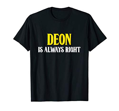 Deon is always right first name birthday t-shirt