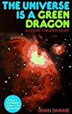 The Universe Is a Green Dragon Publisher: Bear & Company