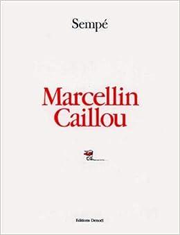 Amazon.fr - Marcellin Caillou - Sempé - Livres