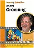 Matt Groening: From Spitballs to Springfield (Legends of Animation)