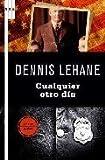 Cualquier Otro Dia, Dennis Lehane, 8498677009