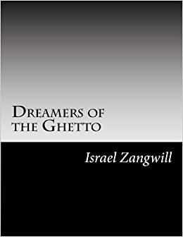 Book Dreamers of the Ghetto by Israel Zangwill (2014-10-28)