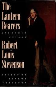 The Lantern-Bearers and Other Essays: Robert Louis Stevenson