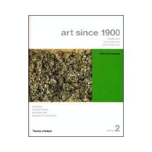 Art Since 1900 (Modernism, Anti-Modernism, Post-Modernism) 1945 to the Present (Volume 2)