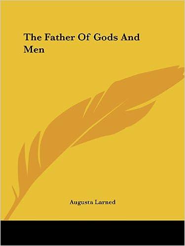 Foorumeita kirjojen lataamiseen The Father Of Gods And Men by Augusta Larned PDF CHM ePub
