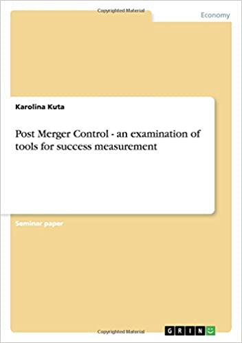 Post Merger Control - an examination of tools for success measurement
