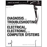 Diagnosis and Troubleshooting of Automotive Electrical, Electronic, and Computer Systems, Halderman, James D. and Halderman, 013280221X