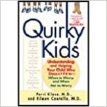 Book Quirky Kids - Understanding & Helping Your Child Who Doesn't Fit In-When to Worry & When Not to Worry (04) by Klass, Perri - Costello, Eileen [Paperback (2004)]