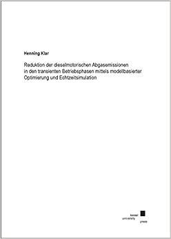 Book Reduktion der dieselmotorischen Abgasemissionen in den transienten Betriebsphasen mittels modellbasierter Optimierung und Echtzeitsimulation