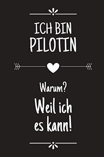 Ich bin Pilotin: DIN A5 • 120 Punkteraster Seiten • Block • Kalender • Lustiges Notizbuch • Notizblock • Block • Terminkalender • Geschenkidee • ... • Arbeitskollegin (German Edition) (Brille Billig)