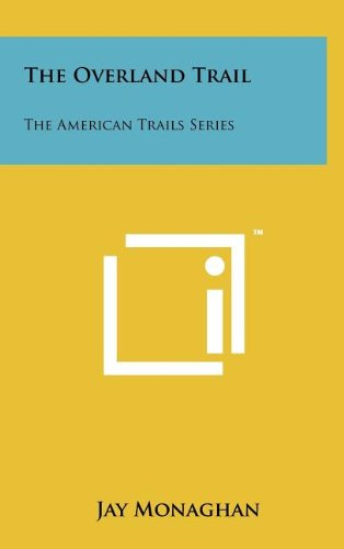 Download The Overland Trail: The American Trails Series pdf epub