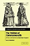 The Politics of Commonwealth: Citizens and Freemen in Early Modern England (Cambridge Social and Cultural Histories), Phil Withington, 052182687X