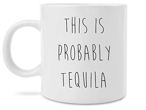 This is Probably Wine Beer Champagne Fire Ball Jack and Coke Bourbon novelty coffee mug, coffee, gifts under 20, gift for her, coffee cup, kneading cat, crazy cat lady (Probably Tequila)