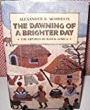 img - for The Dawning of a Brighter Day: The Church In Black Africa book / textbook / text book