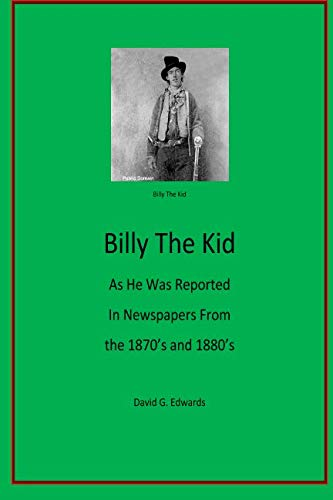 Billy The Kid As He Was Reported In Newspapers From The 1870's And 1880's