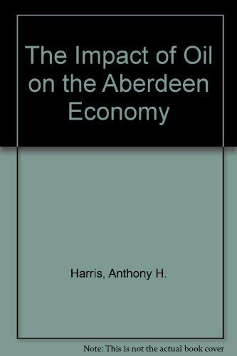 (The Impact of Oil on the Aberdeen Economy)
