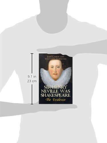 Sir Henry Neville Was Shakespeare: The Evidence by Amberley Publishing