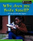 Why Does My Body Smell?, Angela Royston, 1403402086