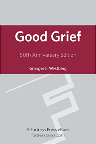 Good grief 50th ann ed kindle edition by granger e westberg good grief 50th ann ed kindle edition by granger e westberg religion spirituality kindle ebooks amazon fandeluxe PDF