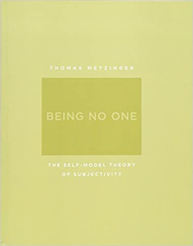 Being No One The Self-Model Theory of Subjectivity