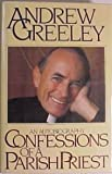 Confessions of a Parish Priest, Andrew M. Greeley, 0671610848