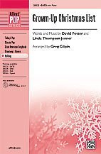 Grown-Up Christmas List Choral Octavo Choir Words and music by David Foster and Linda Thompson Jenner / arr. Greg Gilpin