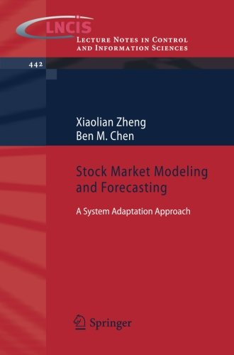 Stock Market Modeling and Forecasting: A System Adaptation Approach (Lecture Notes in Control and Information Sciences)